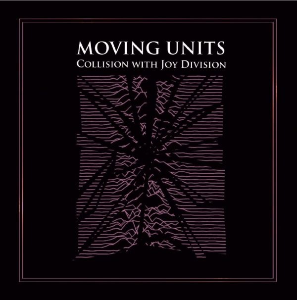 Moving Units Collision With Joy Division CD